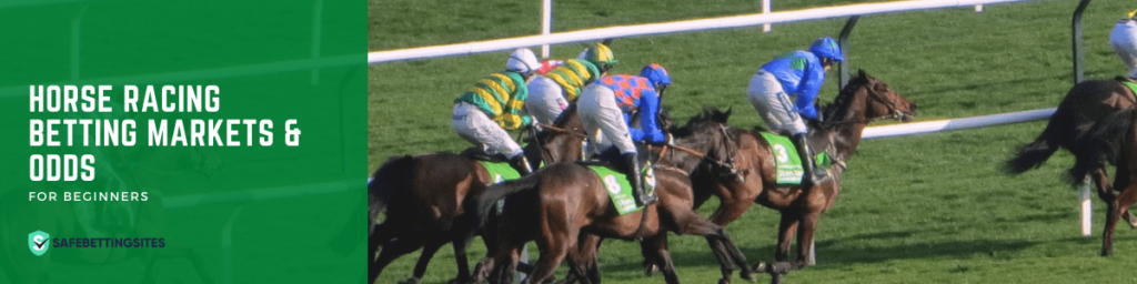 Horse Racing Markets and Betting