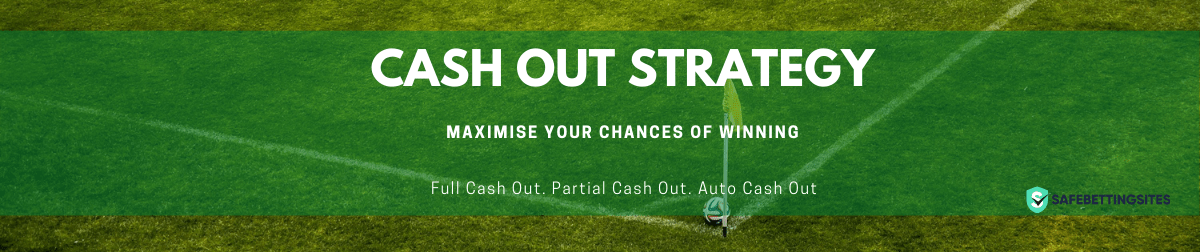 Best Cash Out Betting Strategy
