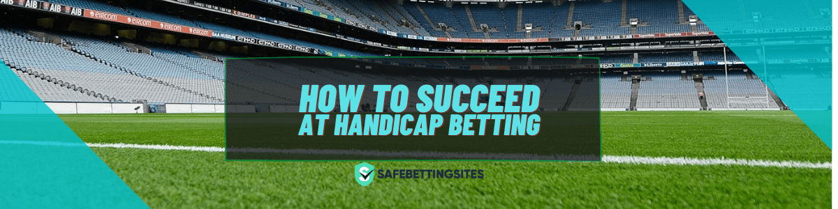 How To Succeed at handicap betting