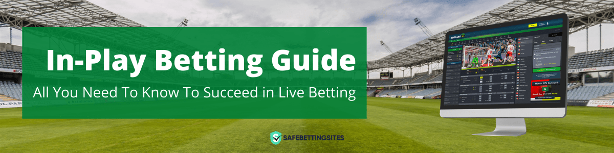 In-Play Betting Guide