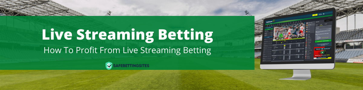 Betting sites with live streaming