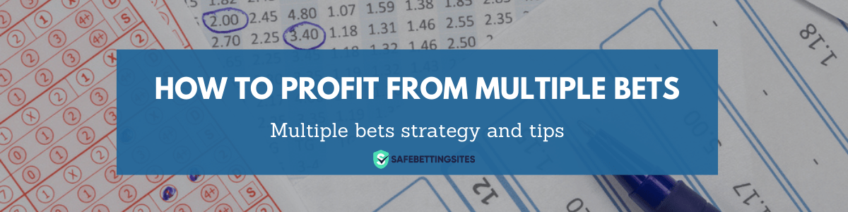 Multiple bets strategy and tips